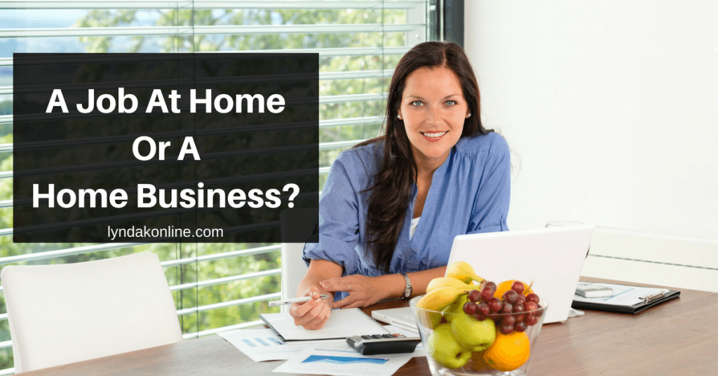 A Job At Home Or A Home Business?