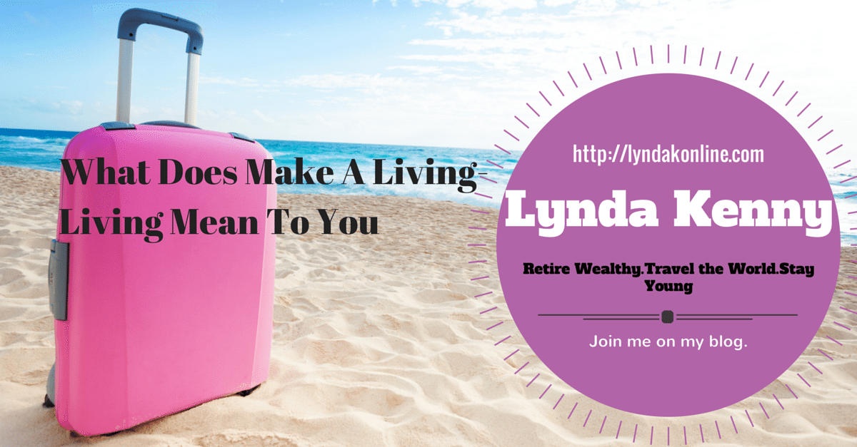 What does Making a Living Living Mean To You