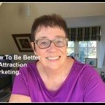How to Be Better At Attraction Marketing