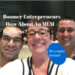 Boomer Entrepreneurs - How About An MLM Business?
