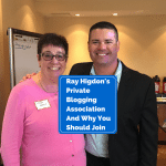 Ray Higdons Private Blogging Association and Why You Should Join