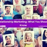 Relationship Marketing: What You Should Know