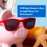 Will Baby Boomers Have Enough Money For Retirement?