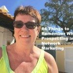 #4 Things to Remember When Prospecting in Network Marketing