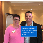 #4 Super, Simple Tips For Recruiting People Into Your MLM