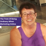 The Trick Of Being Ordinary When