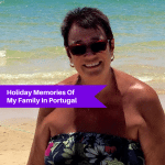 Holiday Memories Of My Family In Portugal