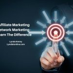Affiliate Marketing Network Marketing – Learn The Difference