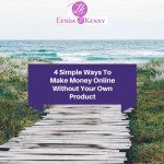 4 Simple Ways To Make Money Online Without Your Own Product