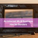 An Internet MLM Business Has No Borders