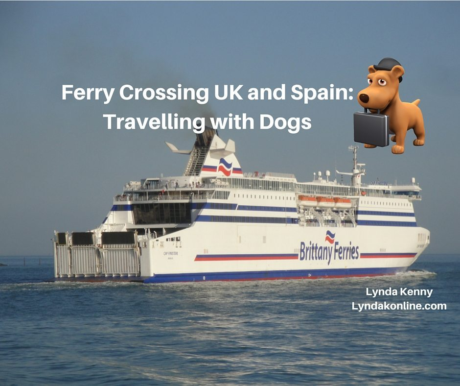 Ferry Crossing Uk And Spain Travelling With Dogs Lynda