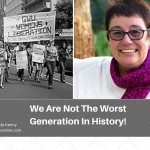 We Are Not The Worst Generation In History!