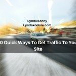 10 Quick Ways To Get Traffic To Your Site