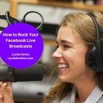 How To Rock Your Facebook Live Broadcasts!