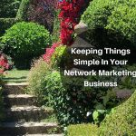 Keeping Things Simple In Your Network Marketing Business