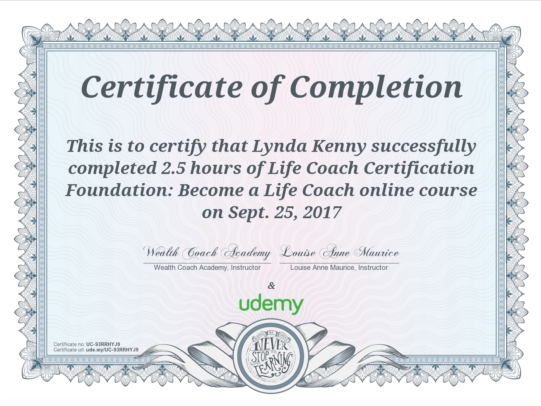 Work with me lynda kenny online this certificate above verifies that lynda kenny successfully completed the course success coach certificate complete coaching system as taught by womanly xflitez Images