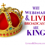 Why Webinars and Live Broadcasts Are King