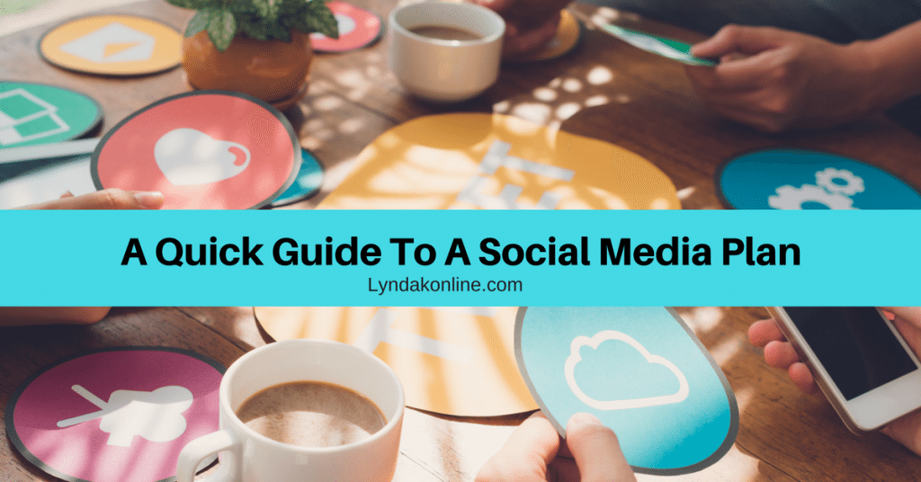 A Quick Guide To A Social Media Plan