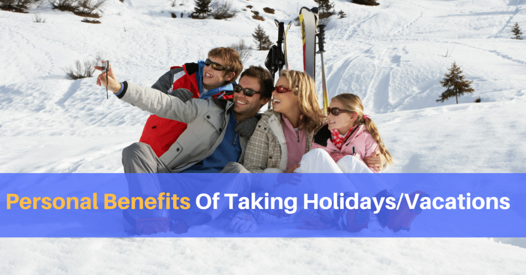Personal Benefits Of Taking Vacations