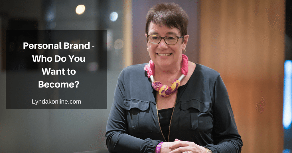 Personal Brand – Who Do You Want to Become?