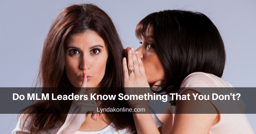 Do MLM Leaders Know Something That You Don't?