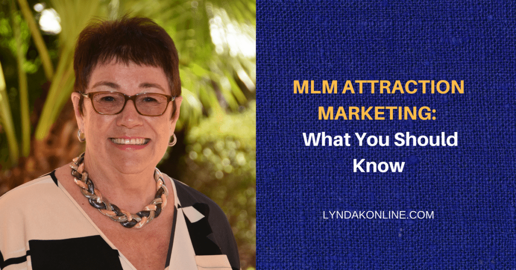 MLM Attraction Marketing:  What You Should Know