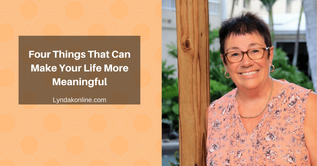 Four Things That Can Make Your Life More Meaningful