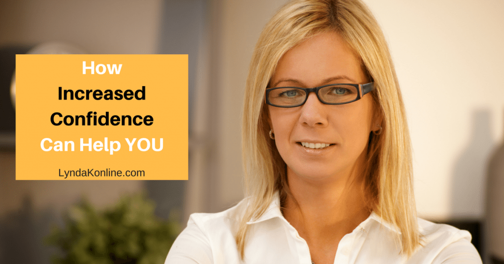 How Increased Confidence Can Help YOU