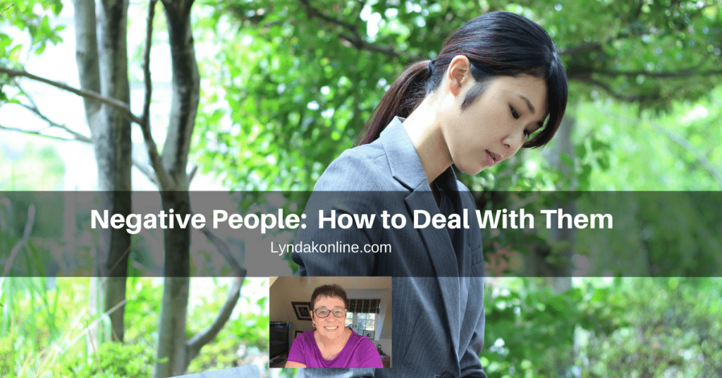 Negative People:  How to Deal With Them