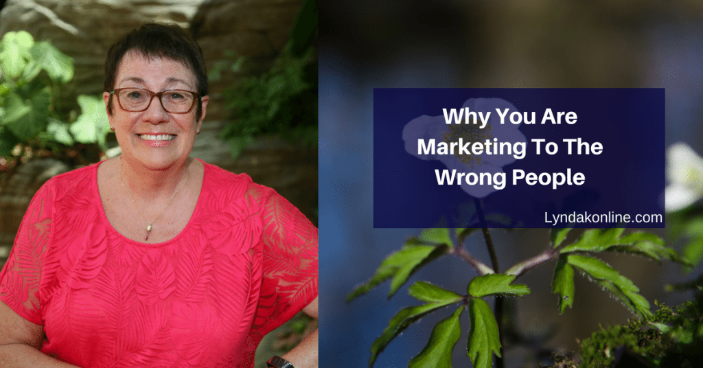 Why You Are Marketing To The Wrong People