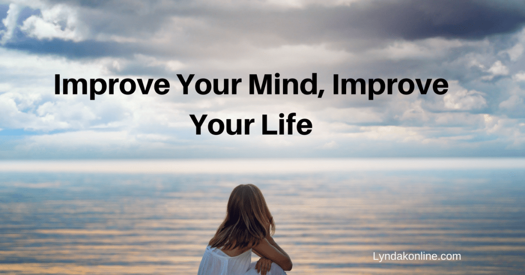 Improve Your Mind, Improve Your Life