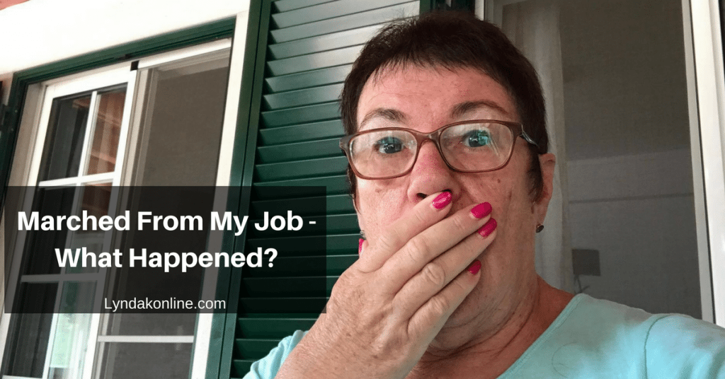 Marched From My Job – What Happened?