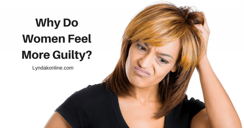 Why Do Women Feel More Guilty?