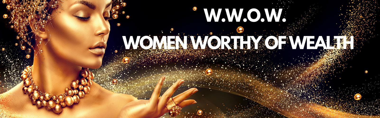 Women worthy of wealth