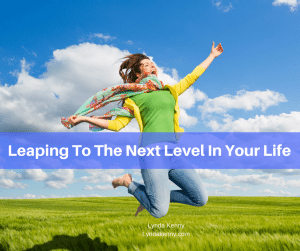 Leaping To The Next Level In Your Life
