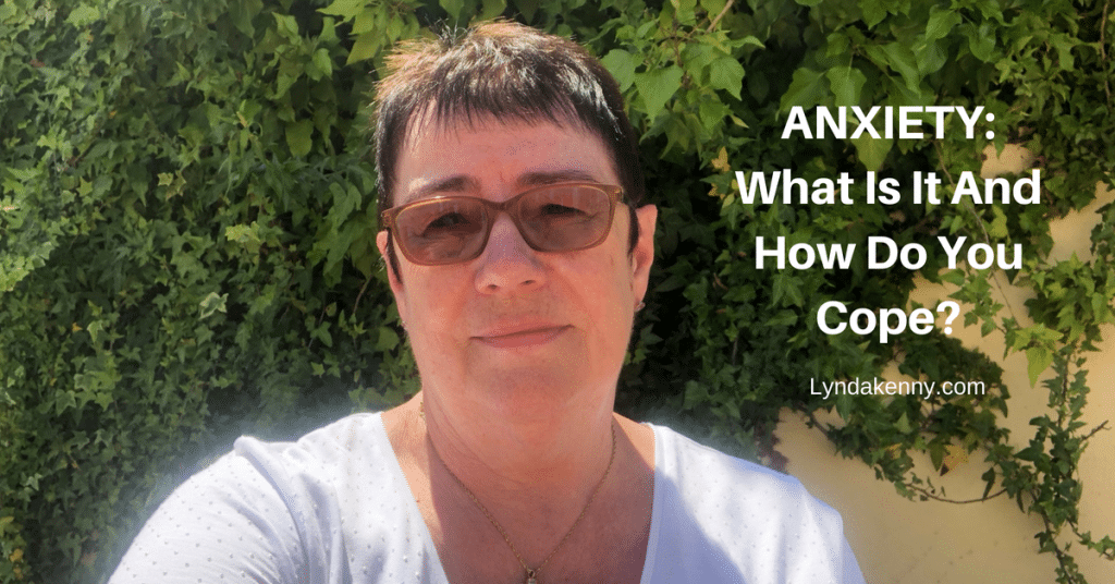 Anxiety:  What Is It And How Do You Cope?