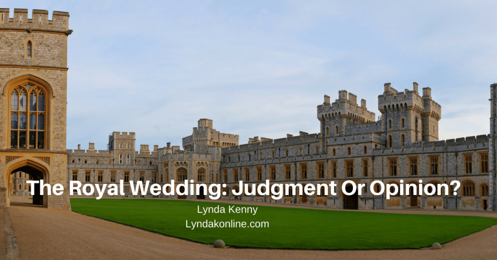 The Royal Wedding: Judgment Or Opinion?