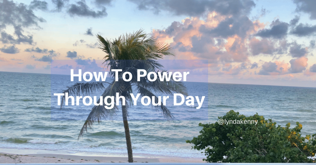 How To Power Through Your Day