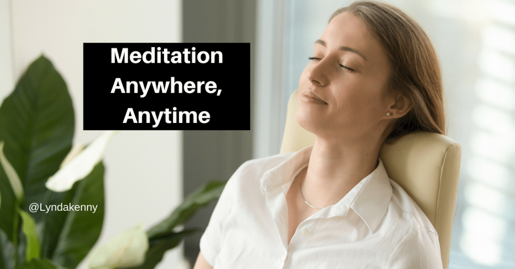 Meditation, Anywhere, Anytime