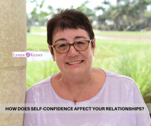 HOW DOES SELF-CONFIDENCE AFFECT YOUR RELATIONSHIPS?