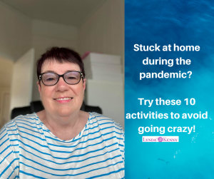 Stuck at home during the pandemic? Try these 10 activities to avoid going crazy!