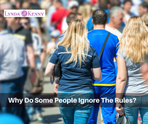 Why Do Some People Ignore The Rules?