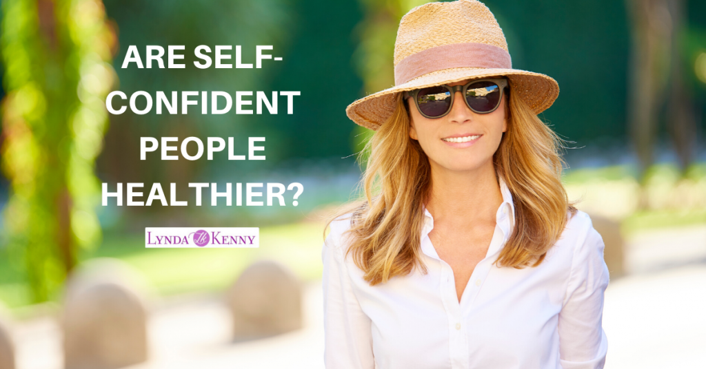 ARE SELF-CONFIDENT PEOPLE HEALTHIER?