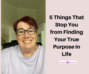 5 Things That Stop You From Finding Your True Purpose In Life